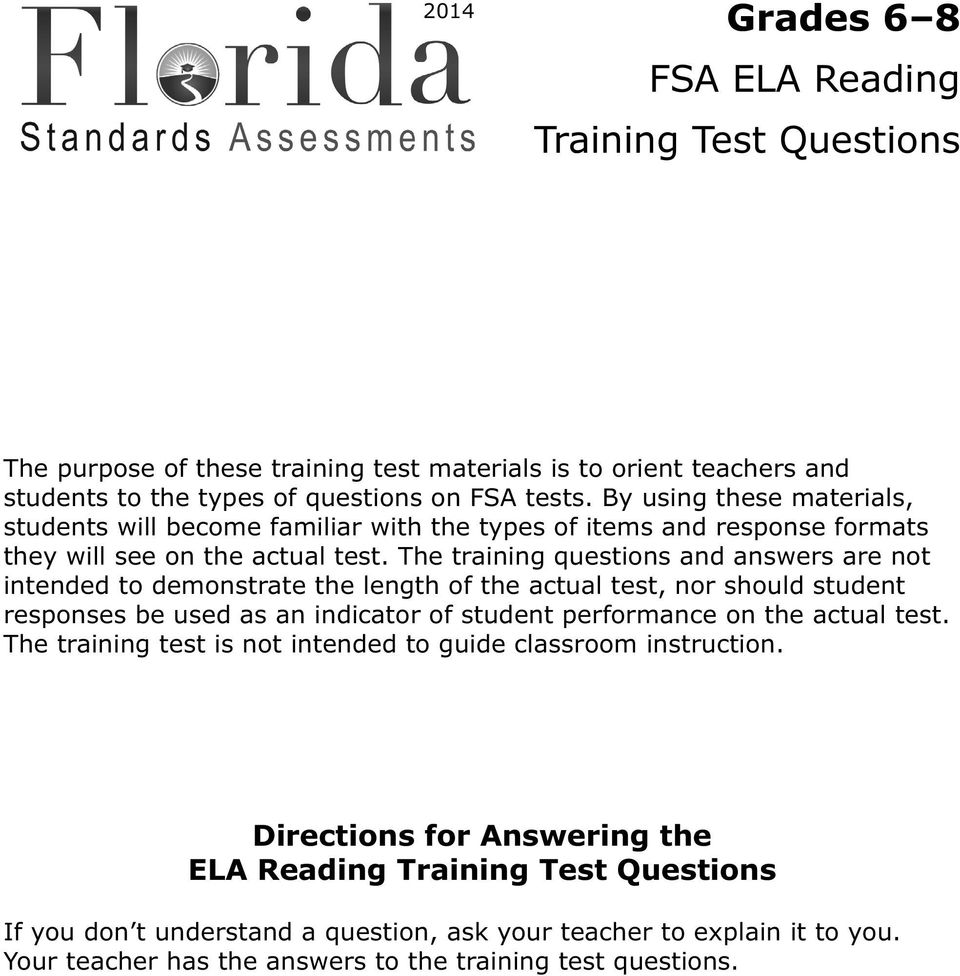 The training questions and answers are not intended to demonstrate the length of the actual test, nor should student responses be used as an indicator of student performance on the actual test.