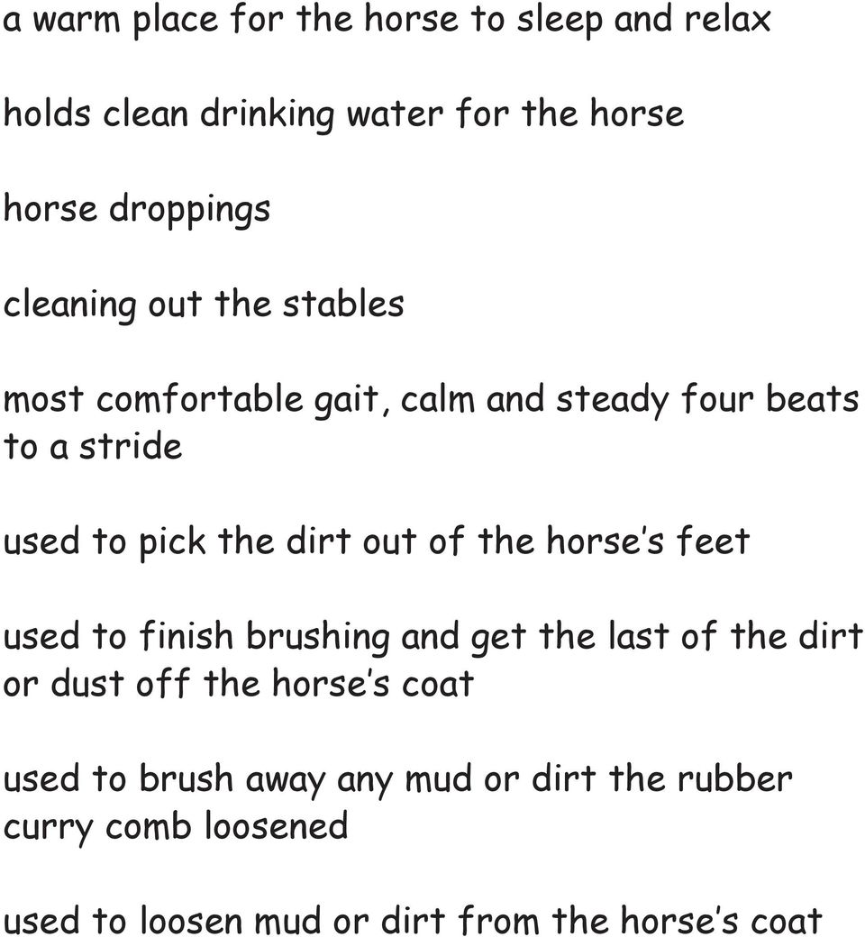 dirt out of the horse s feet used to finish brushing and get the last of the dirt or dust off the horse s