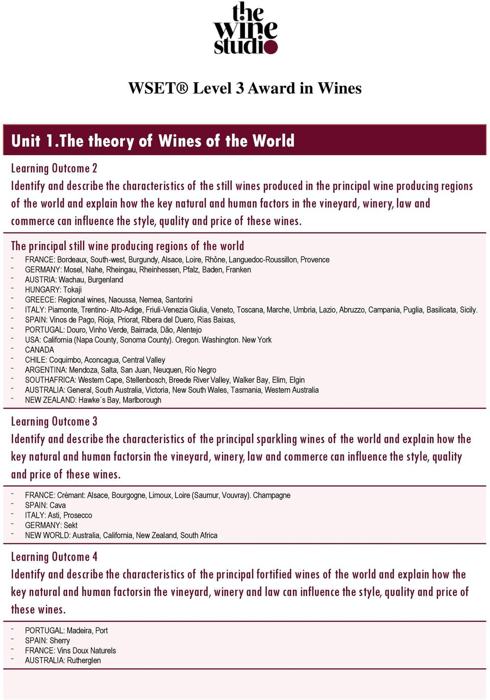 natural and human factors in the vineyard, winery, law and commerce can  influence the. 4 WSET Level ...