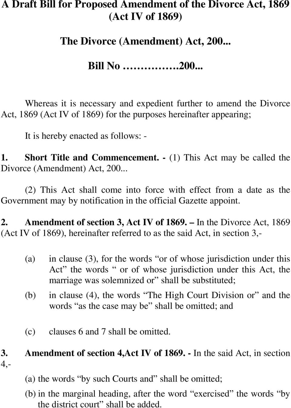 Short Title and Commencement. - (1) This Act may be called the Divorce (Amendment) Act, 200.