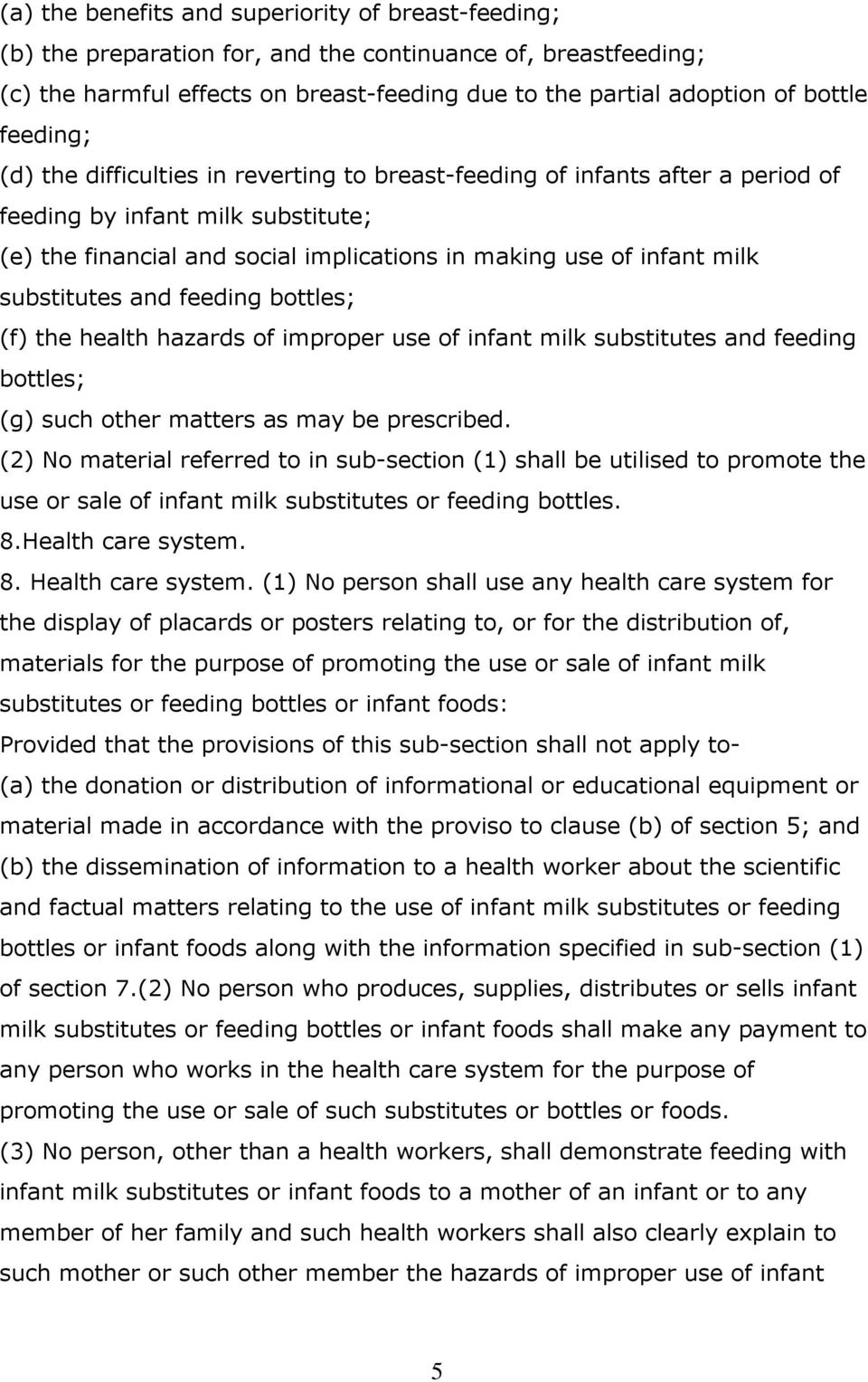 substitutes and feeding bottles; (f) the health hazards of improper use of infant milk substitutes and feeding bottles; (g) such other matters as may be prescribed.