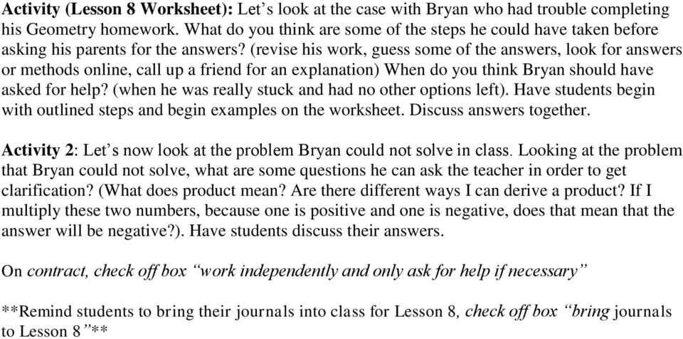 (revise his work, guess some of the answers, look for answers or methods online, call up a friend for an explanation) When do you think Bryan should have asked for help?