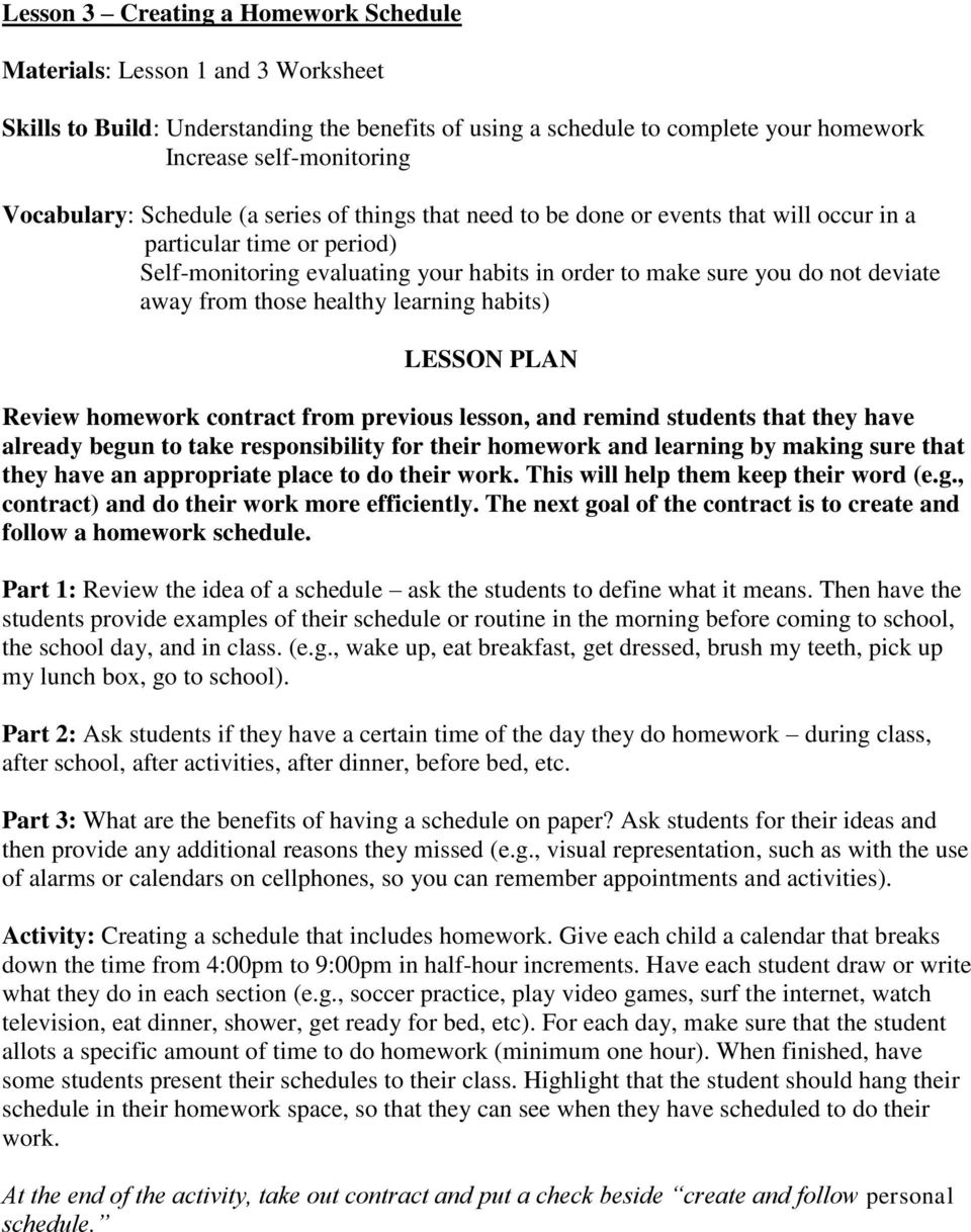 away from those healthy learning habits) Review homework contract from previous lesson, and remind students that they have already begun to take responsibility for their homework and learning by