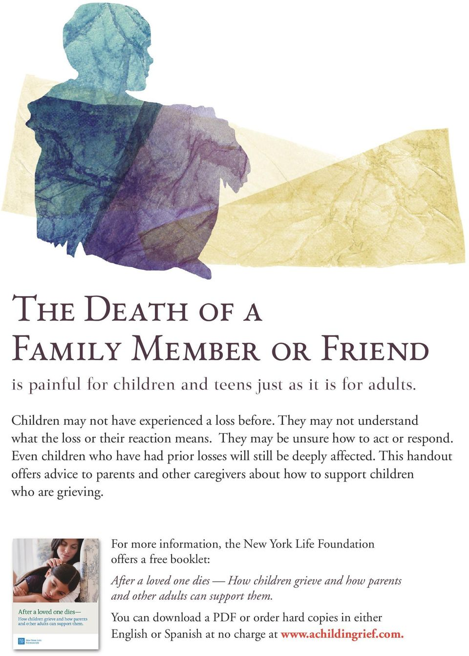 This handout offers advice to parents and other caregivers about how to support children who are grieving.