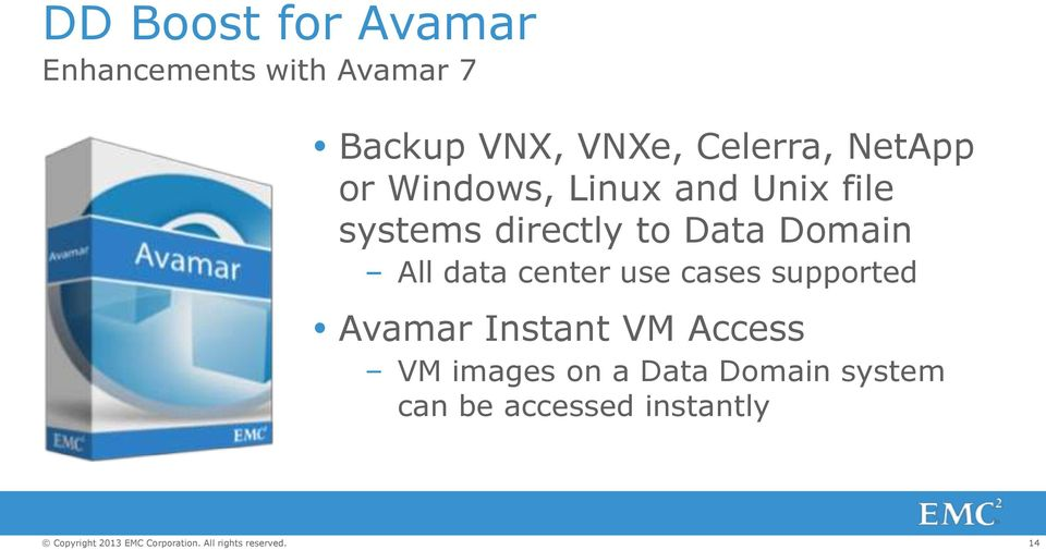 Domain All data center use cases supported Avamar Instant VM