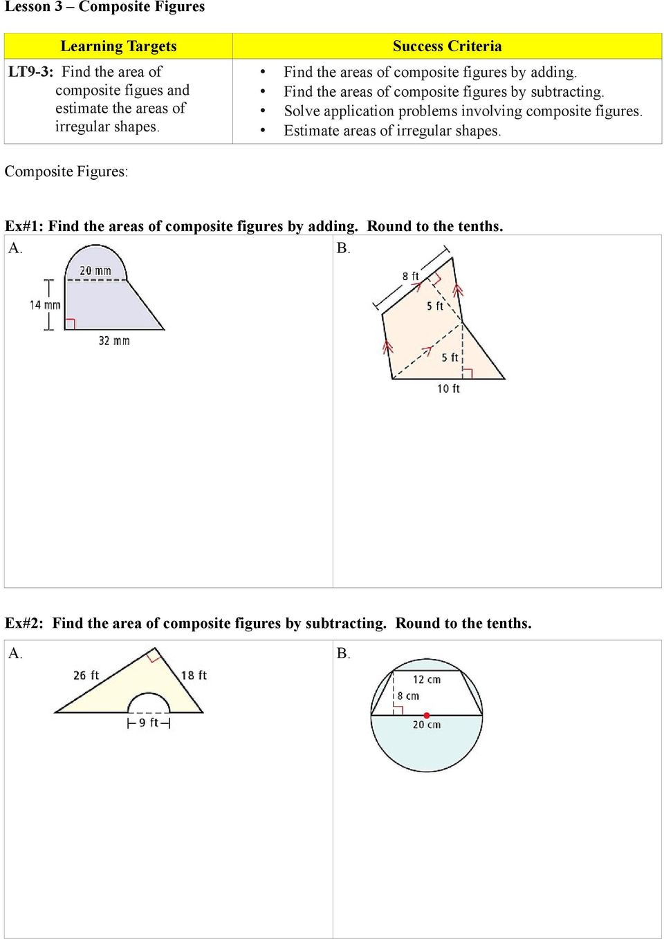 Solve application problems involving composite figures. Estimate areas of irregular shapes.