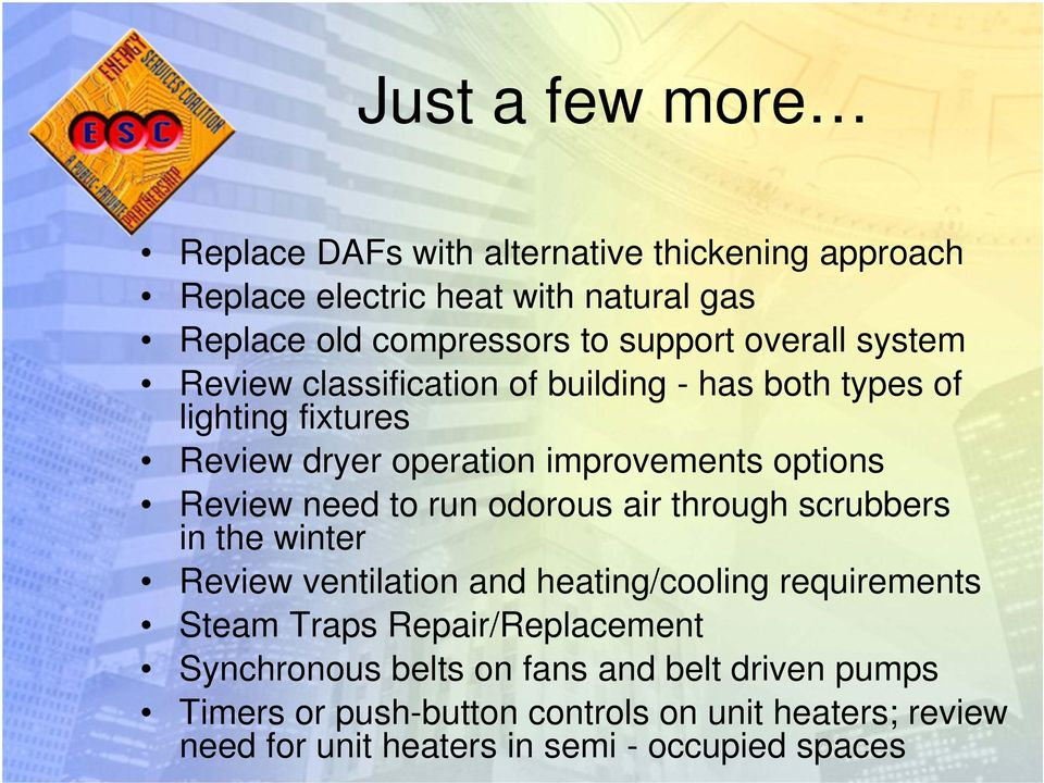 need to run odorous air through scrubbers in the winter Review ventilation and heating/cooling requirements Steam Traps Repair/Replacement