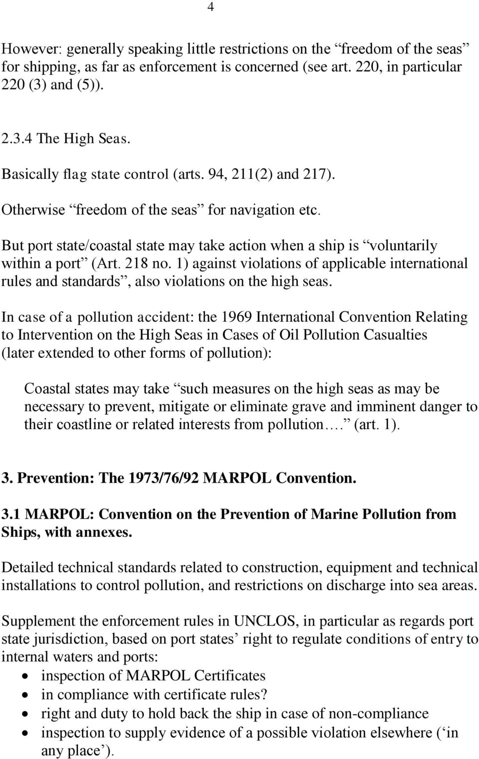 218 no. 1) against violations of applicable international rules and standards, also violations on the high seas.