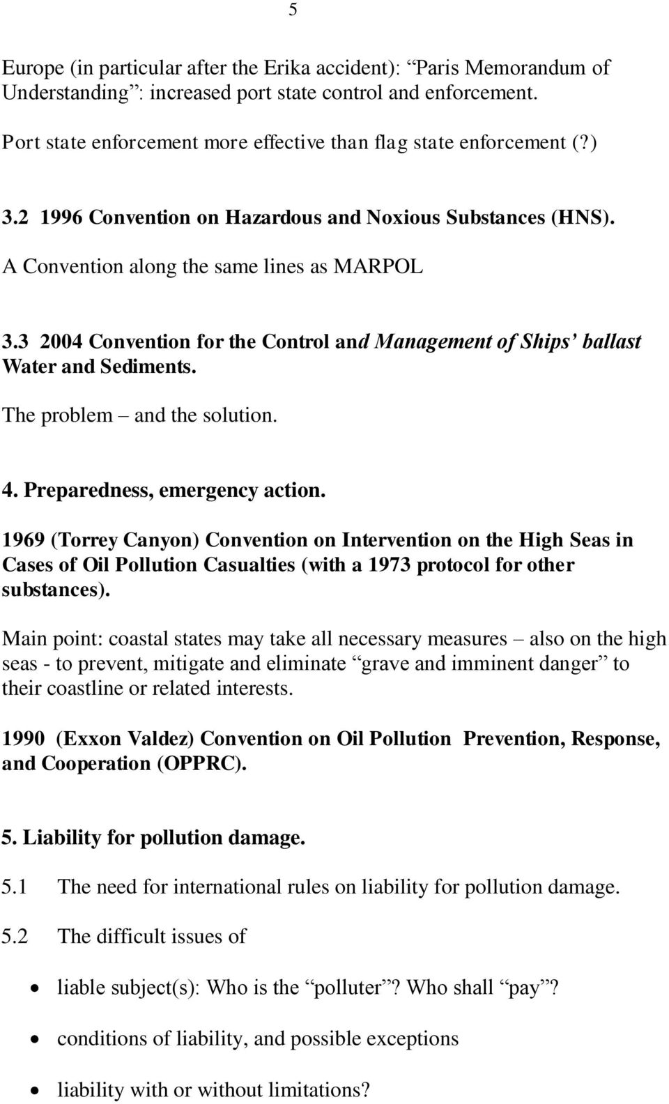 3 2004 Convention for the Control and Management of Ships ballast Water and Sediments. The problem and the solution. 4. Preparedness, emergency action.