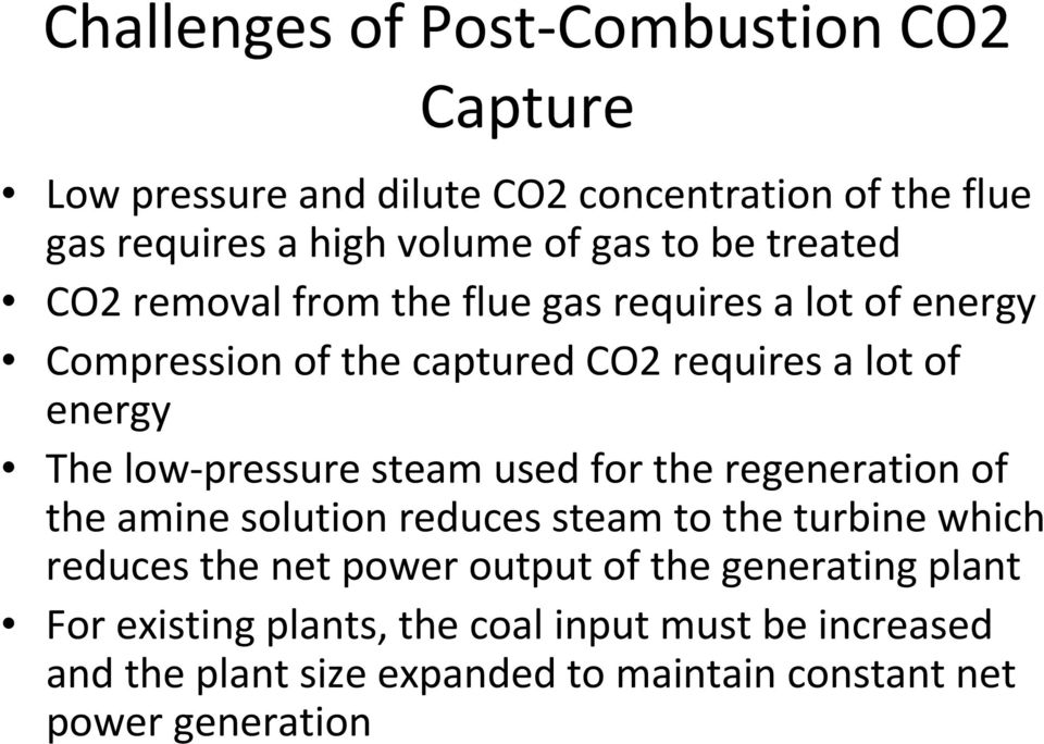 low-pressure steam used for the regeneration of the amine solution reduces steam to the turbine which reduces the net power output of