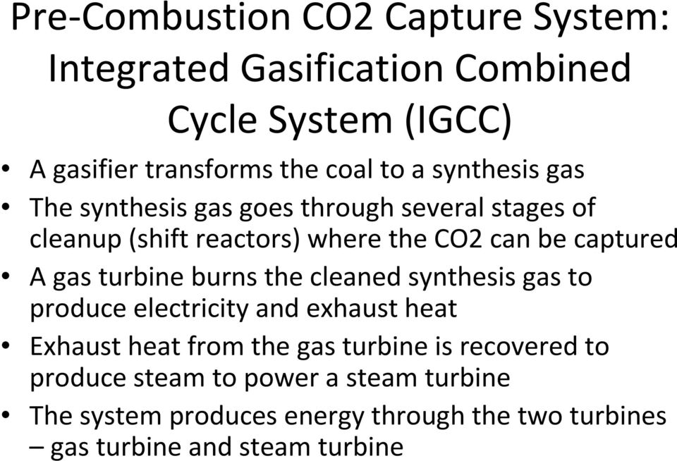 turbine burns the cleaned synthesis gas to produce electricity and exhaust heat Exhaust heat from the gas turbine is