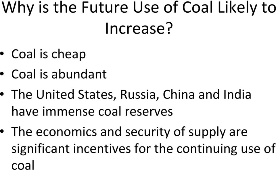 The United States, Russia, China and India have immense coal
