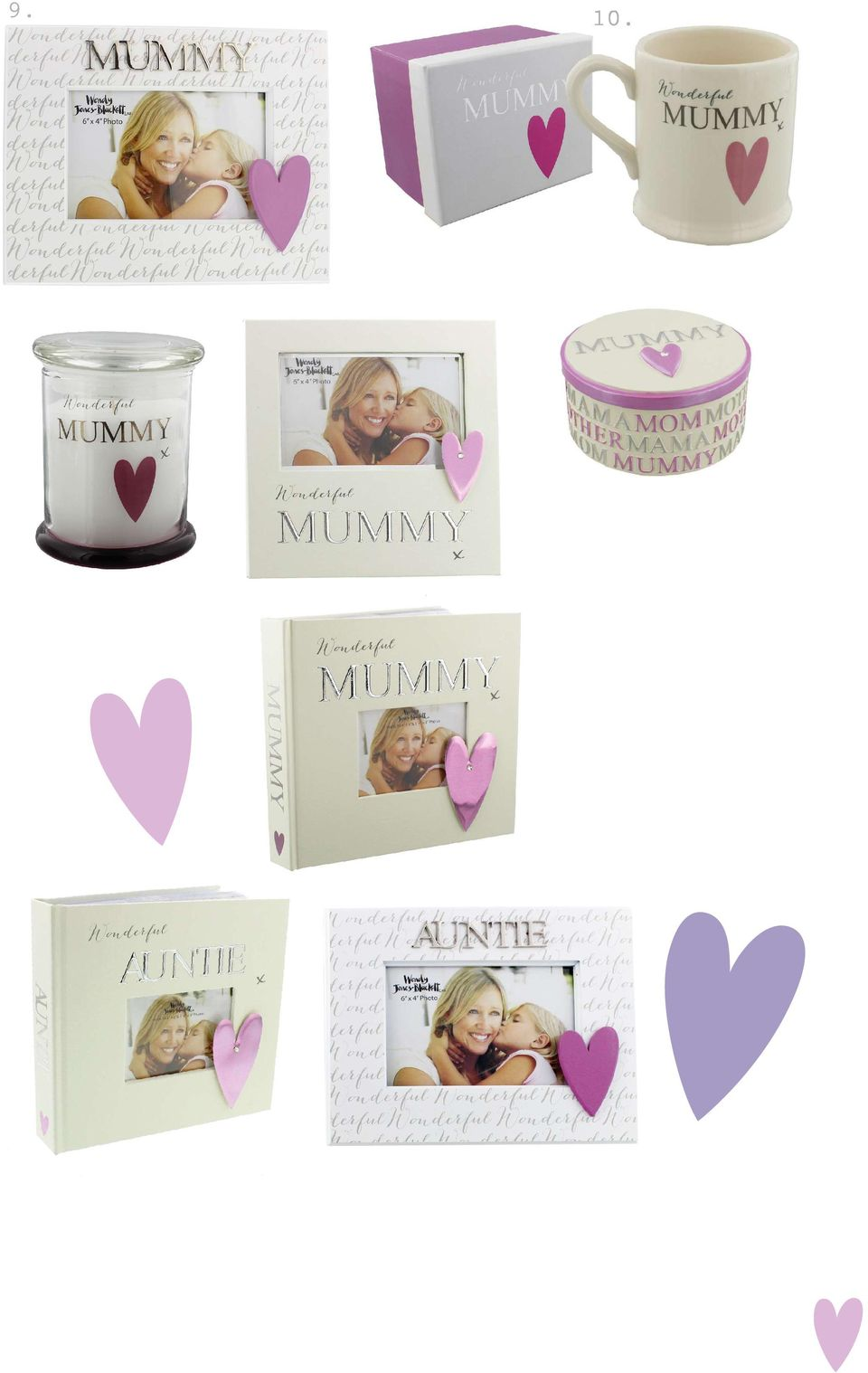 Mummy Glass Pink Jar Candle WJ302MY ctn qty:18 11cm x 9cm x 9cm 12. Mummy Photo Frame WJ305MY ctn qty:12 6 x 4 19cm x 19cm x 2cm 13.