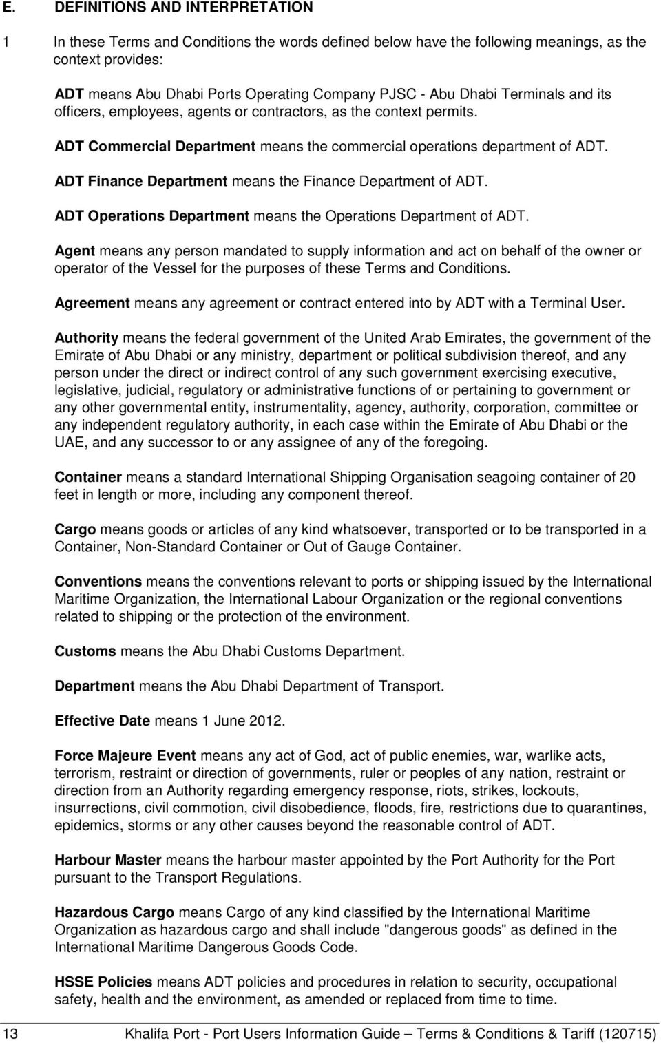 ADT Finance Department means the Finance Department of ADT. ADT Operations Department means the Operations Department of ADT.