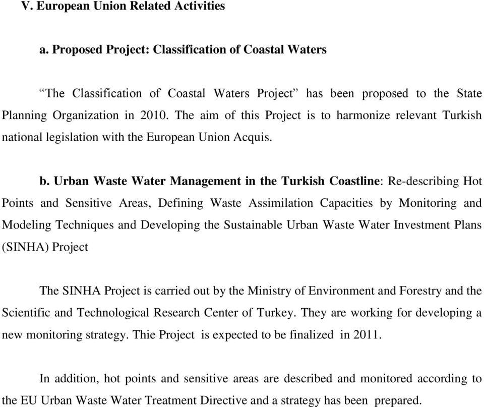 Urban Waste Water Management in the Turkish Coastline: Re-describing Hot Points and Sensitive Areas, Defining Waste Assimilation Capacities by Monitoring and Modeling Techniques and Developing the