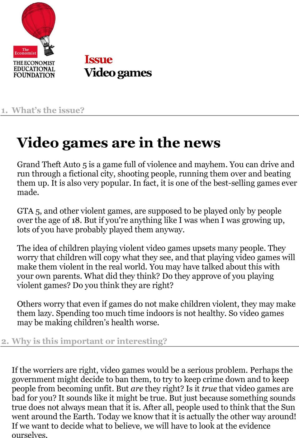 GTA 5, and other violent games, are supposed to be played only by people over the age of 18. But if you're anything like I was when I was growing up, lots of you have probably played them anyway.