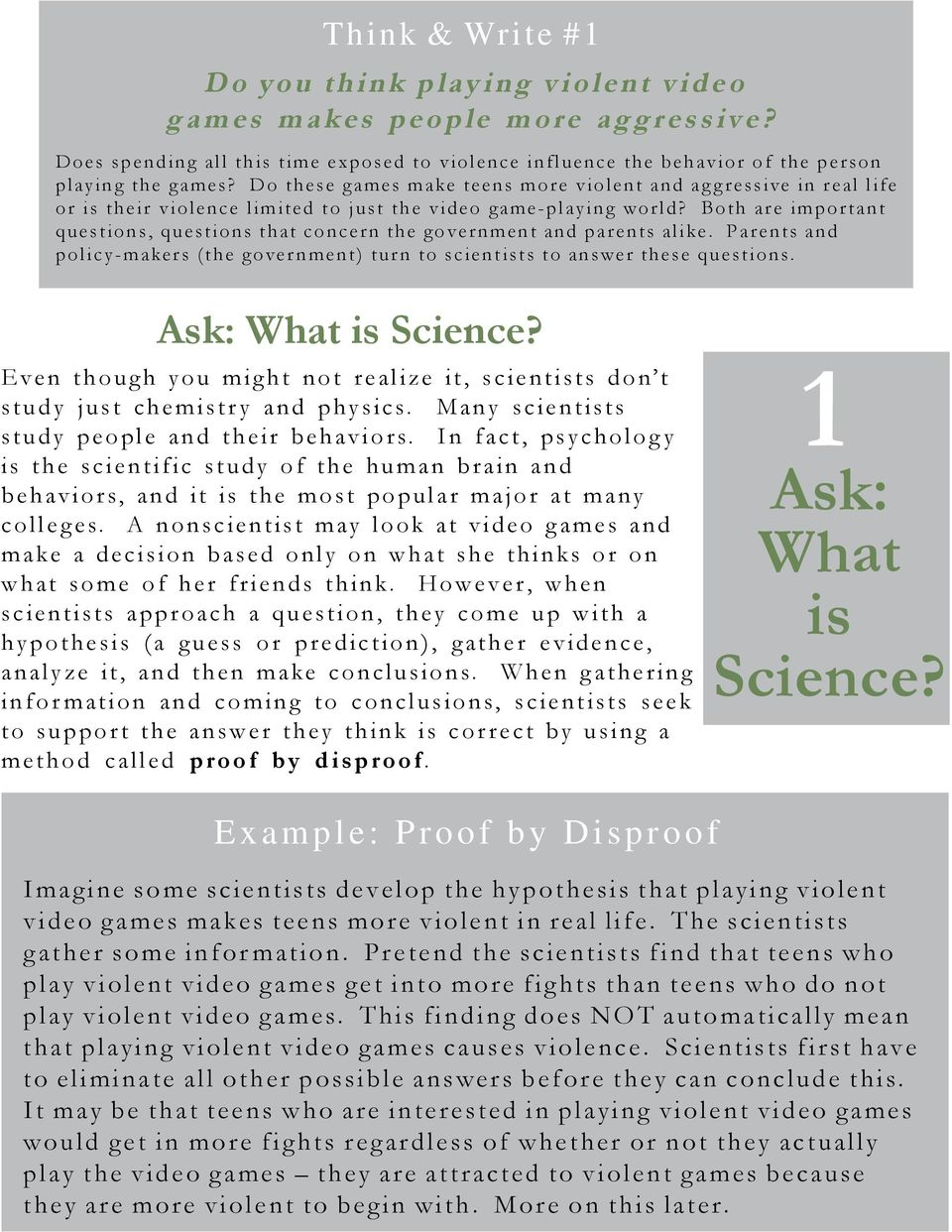 Both are important questions, questions that concern the government and parents alike. Parents and policy-makers (the government) turn to scientists to answer these questions. Ask: What is Science?