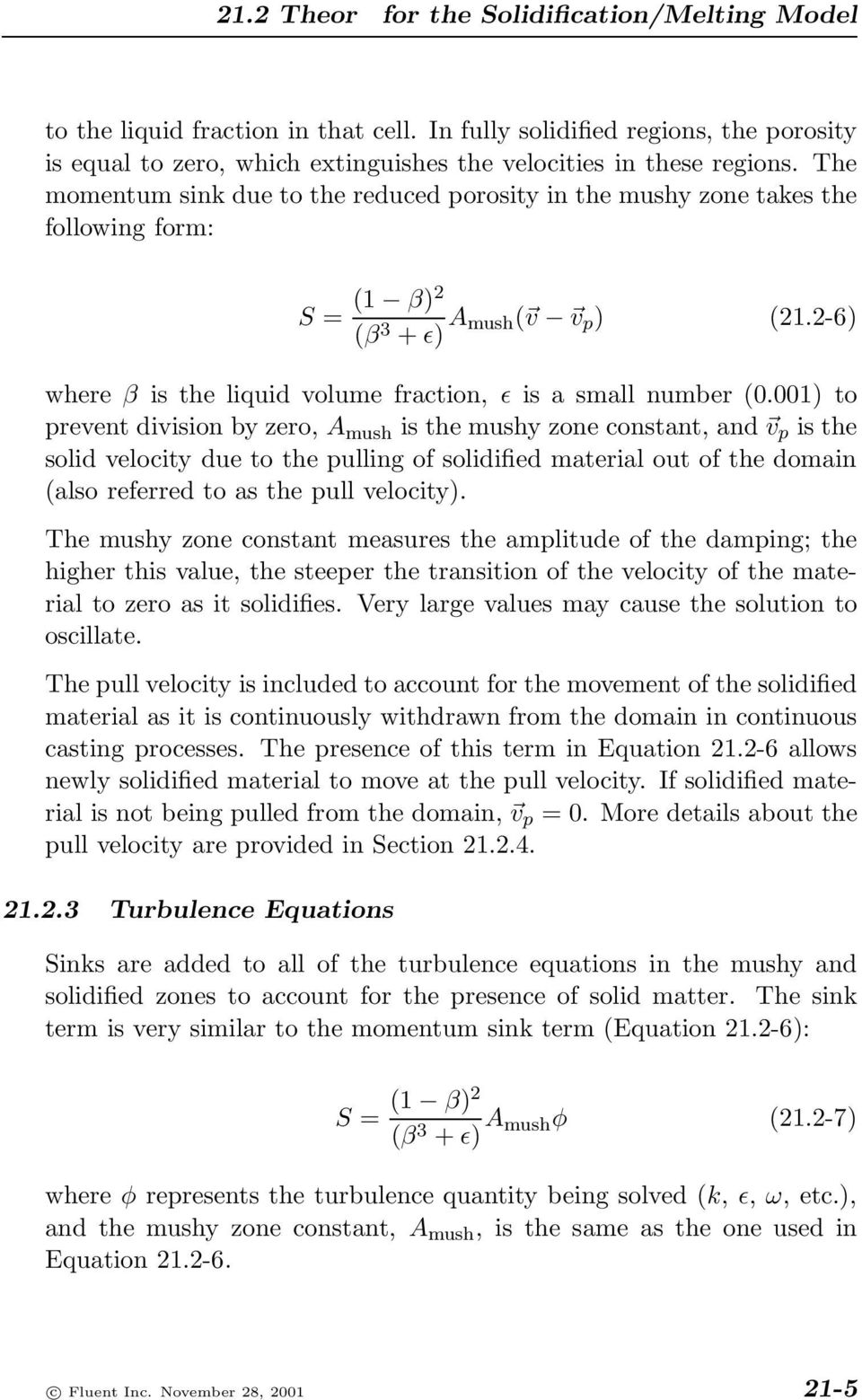 001) to prevent division by zero, A mush is the mushy zone constant, and v p is the solid velocity due to the pulling of solidified material out of the domain (also referred to as the pull velocity).