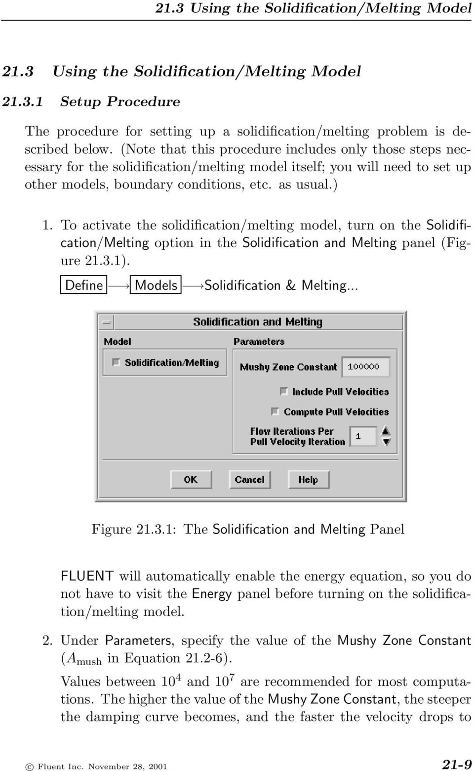 To activate the solidification/melting model, turn on the Solidification/Melting option in the Solidification and Melting panel (Figure 21.3.