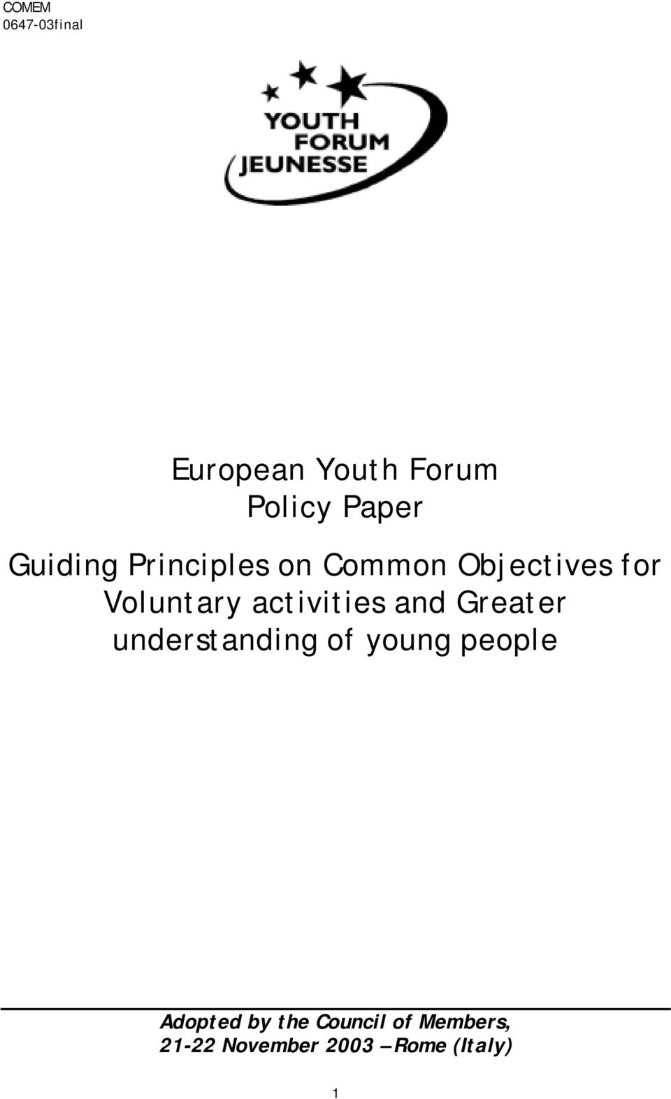 Greater understanding of young people Adopted by the