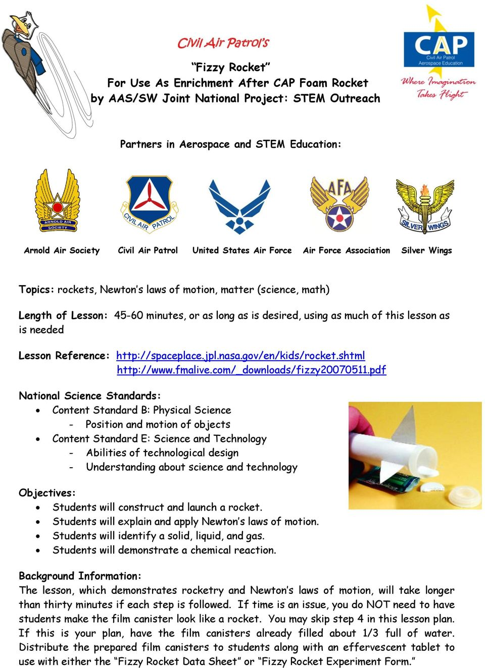 much of this lesson as is needed Lesson Reference: http://spaceplace.jpl.nasa.gov/en/kids/rocket.shtml http://www.fmalive.com/_downloads/fizzy20070511.