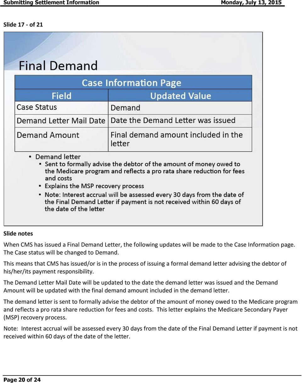 The Demand Letter Mail Date will be updated to the date the demand letter was issued and the Demand Amount will be updated with the final demand amount included in the demand letter.