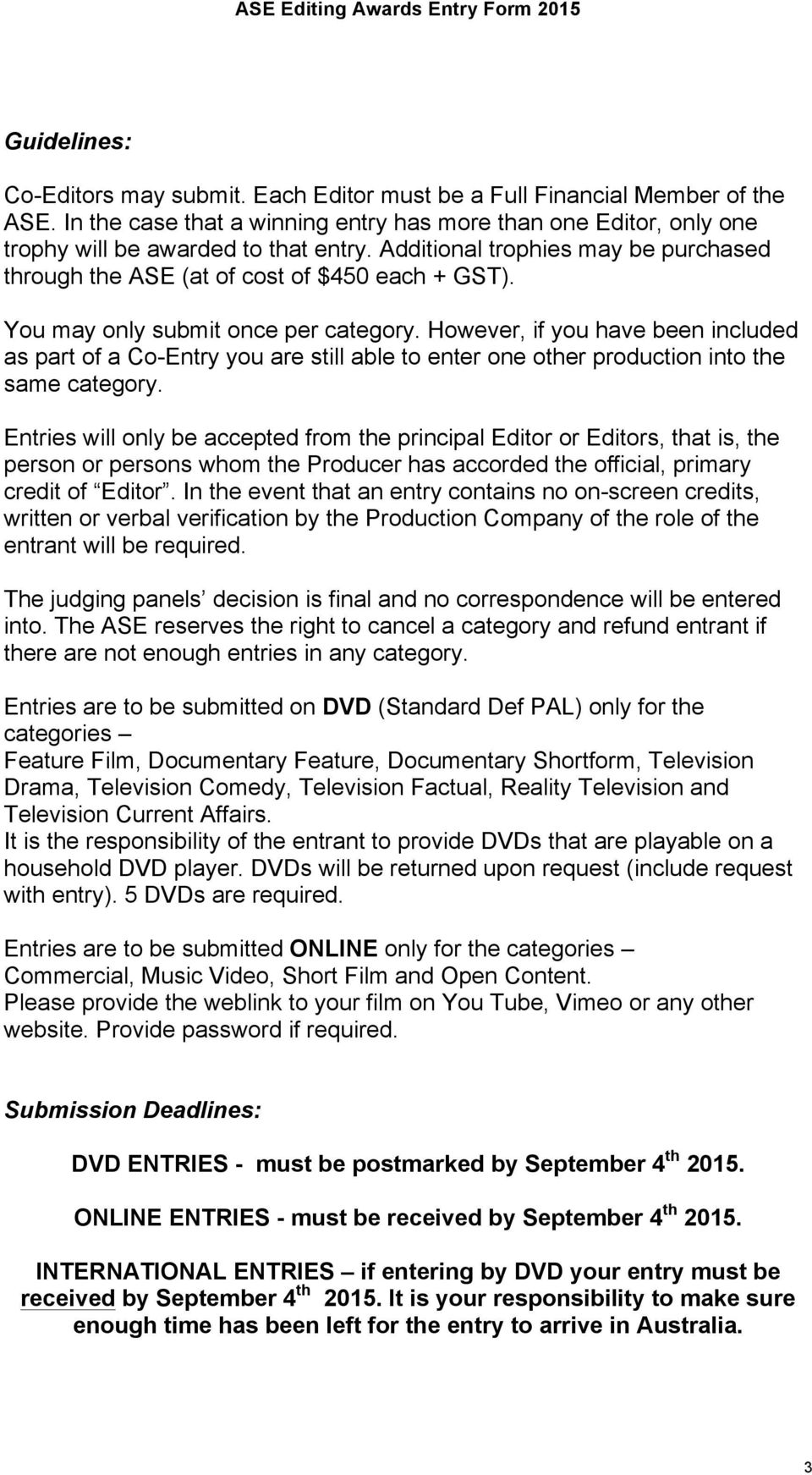 However, if you have been included as part of a Co-Entry you are still able to enter one other production into the same category.