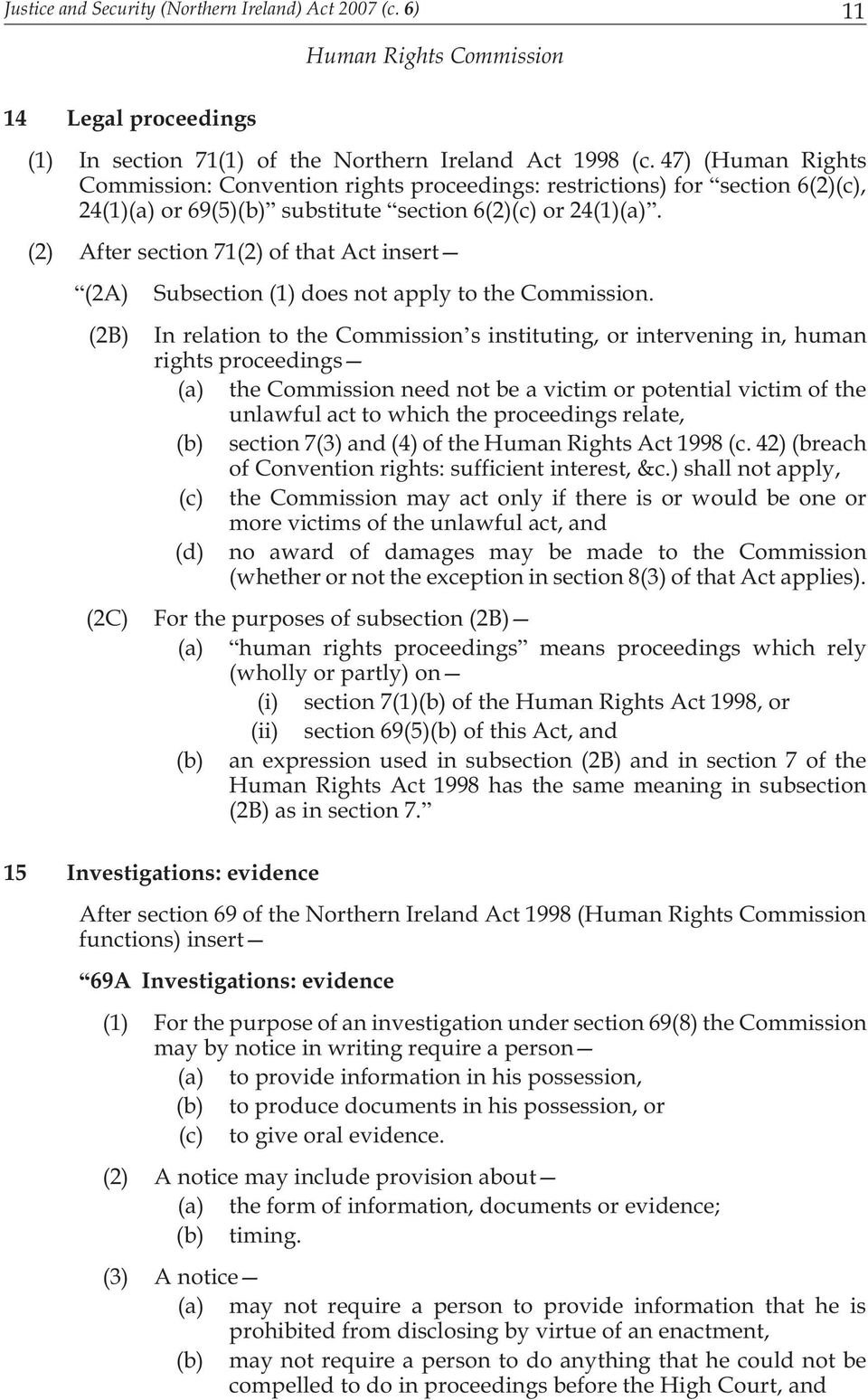 (2) After section 71(2) of that Act insert (2A) (2B) (2C) Subsection (1) does not apply to the Commission.