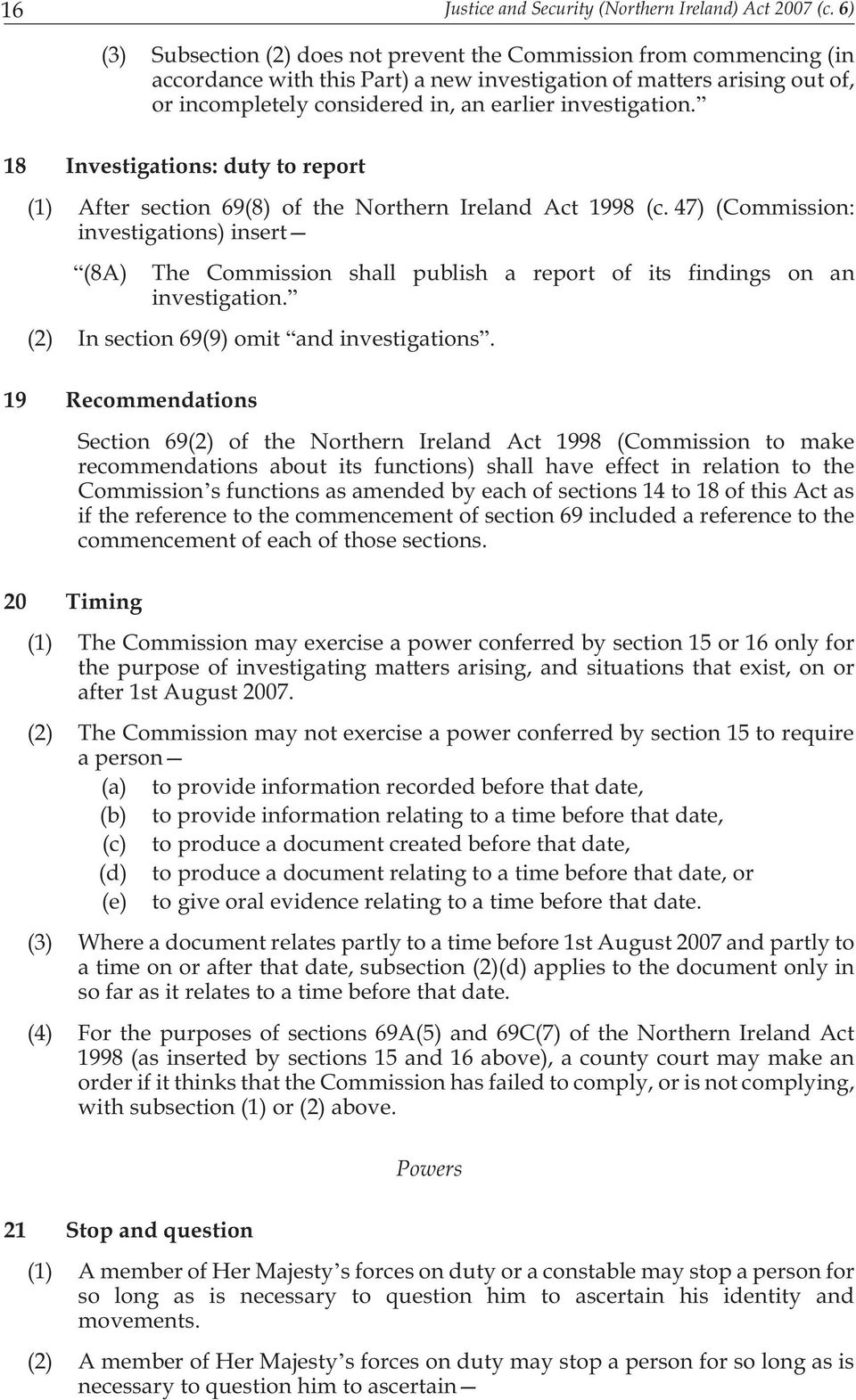 investigation. 18 Investigations: duty to report (1) After section 69(8) of the Northern Ireland Act 1998 (c.