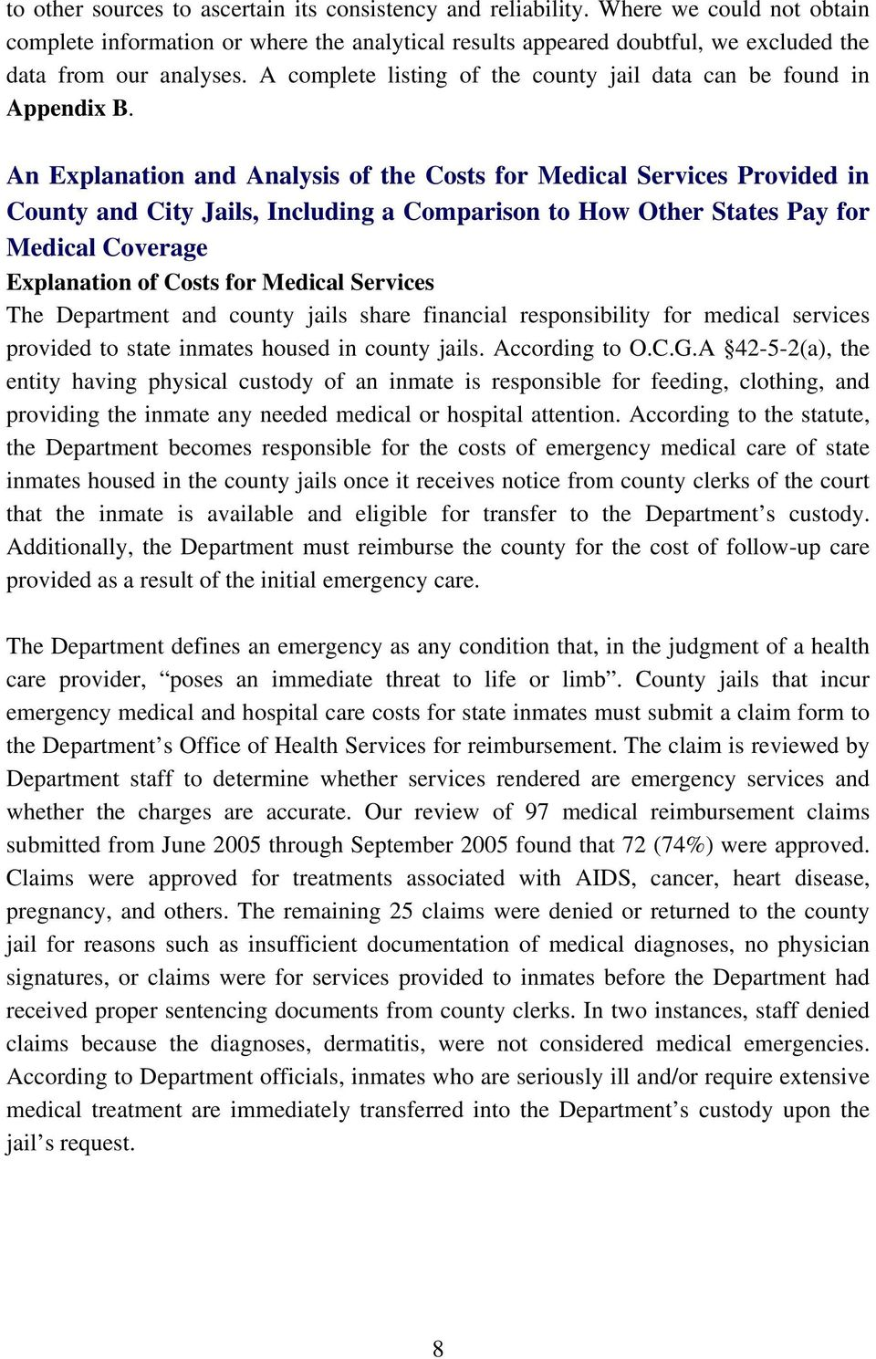 An Explanation and Analysis of the Costs for Medical Services Provided in County and City Jails, Including a Comparison to How Other States Pay for Medical Coverage Explanation of Costs for Medical