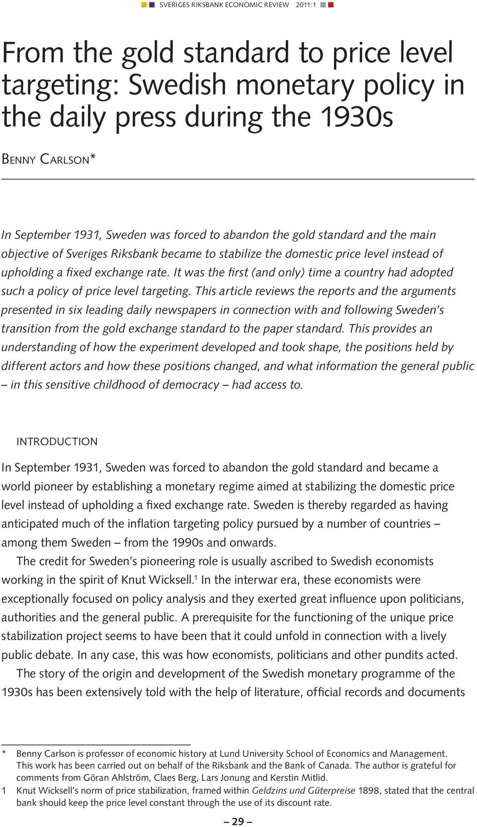 a review of first monetary policy overburdened A review of 'is monetary policy overburdened' 1584 words   7  the response  to the economic crisis in the first place was realized through monetary policy.
