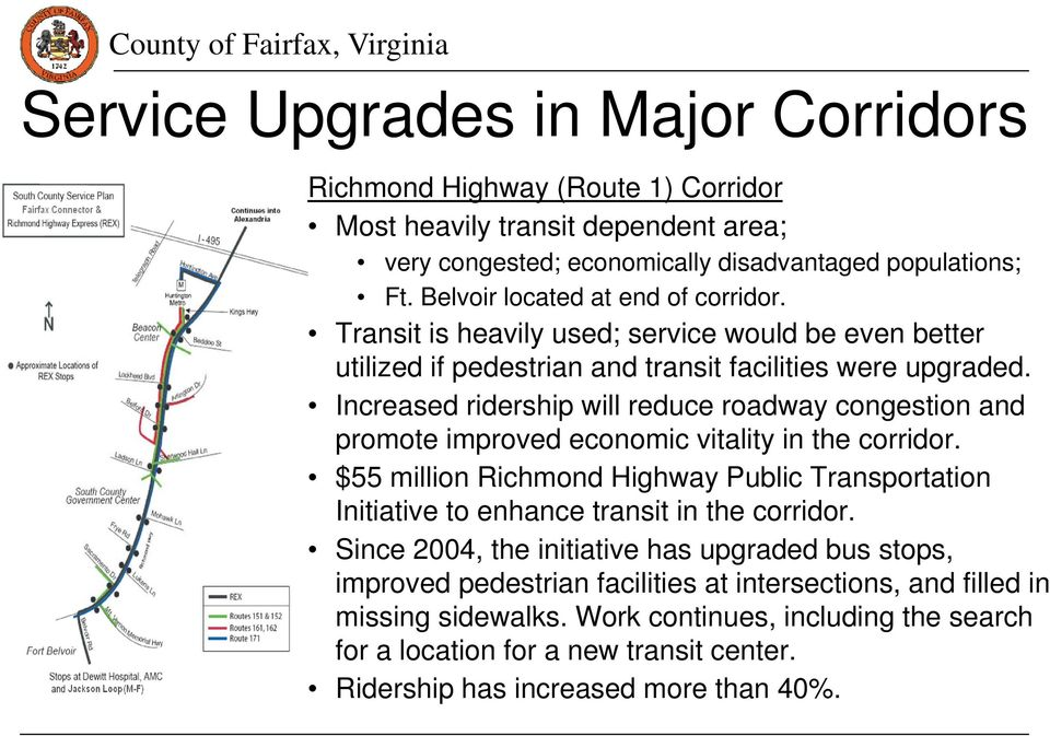 Increased ridership will reduce roadway congestion and promote improved economic vitality in the corridor.