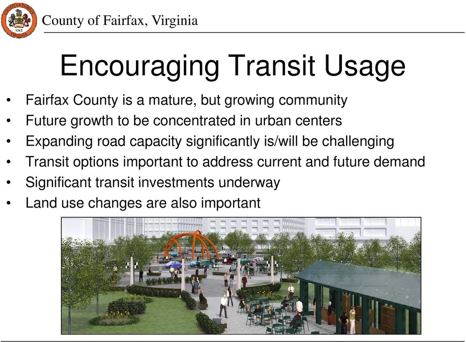 significantly is/will be challenging Transit options important to address current