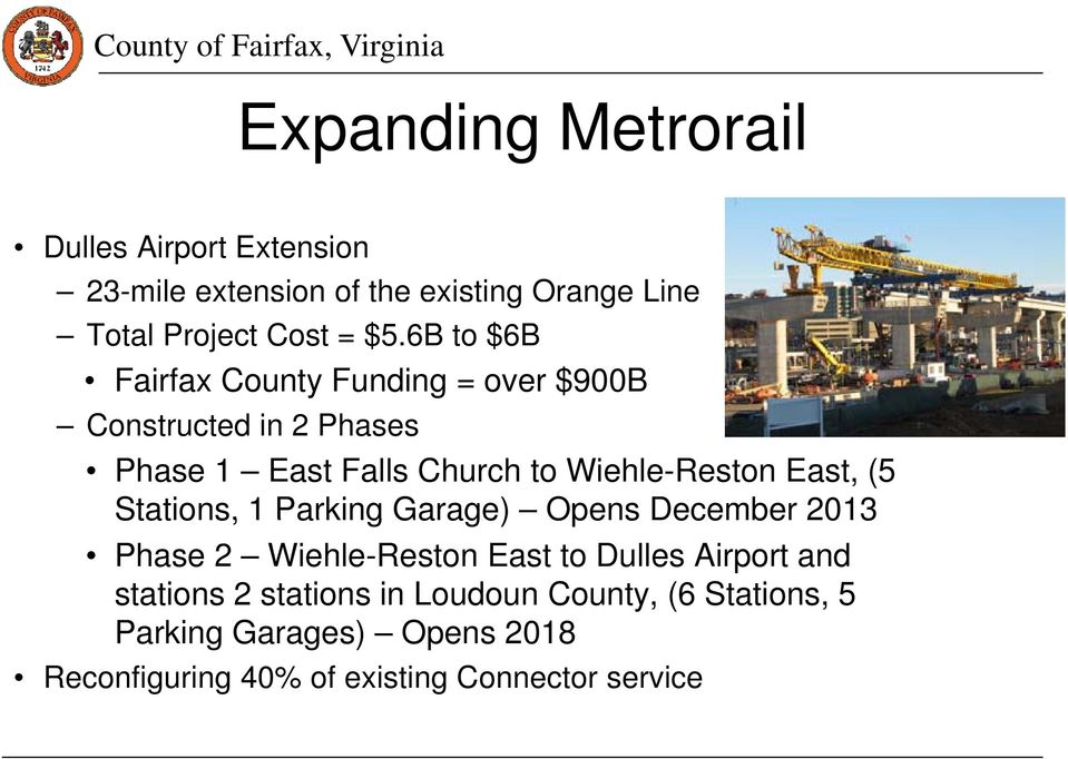 East, (5 Stations, 1 Parking Garage) Opens December 2013 Phase 2 Wiehle-Reston East to Dulles Airport and stations