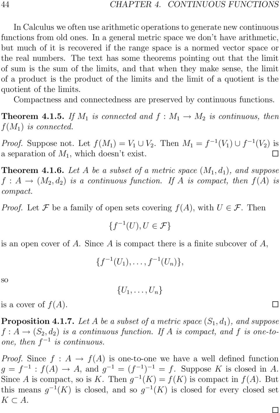 The text has some theorems pointing out that the limit of sum is the sum of the limits, and that when they make sense, the limit of a product is the product of the limits and the limit of a quotient