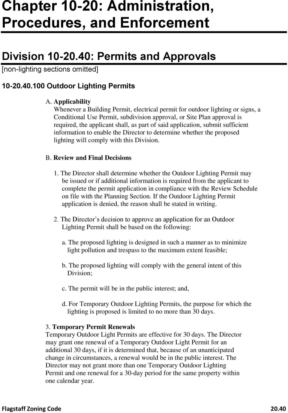 part of said application, submit sufficient information to enable the Director to determine whether the proposed lighting will comply with this Division. B. Review and Final Decisions 1.