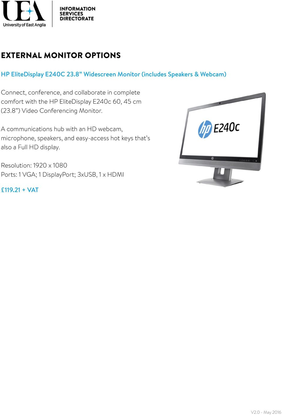 with the HP EliteDisplay E240c 60, 45 cm (23.8 ) Video Conferencing Monitor.