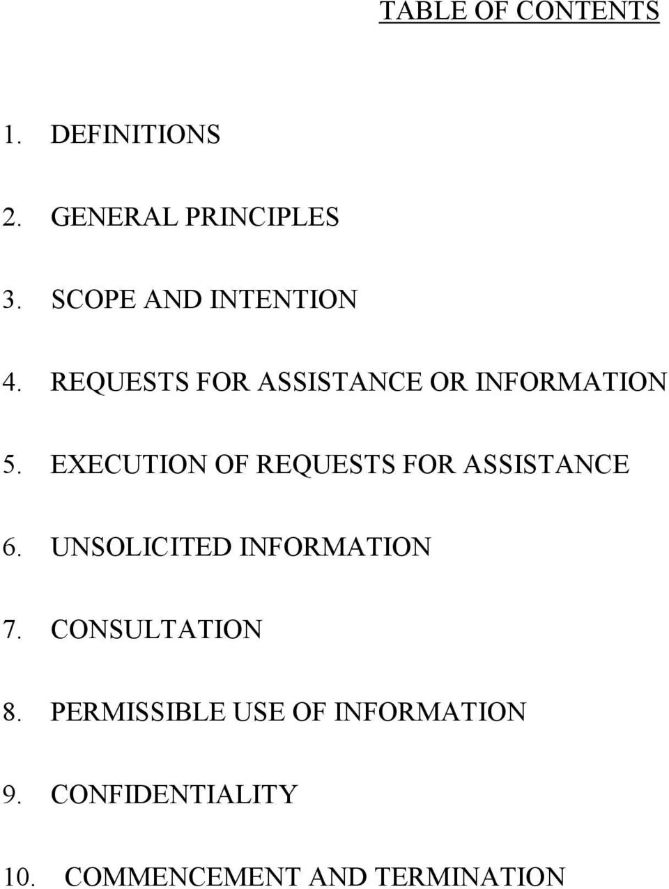 EXECUTION OF REQUESTS FOR ASSISTANCE 6. UNSOLICITED INFORMATION 7.