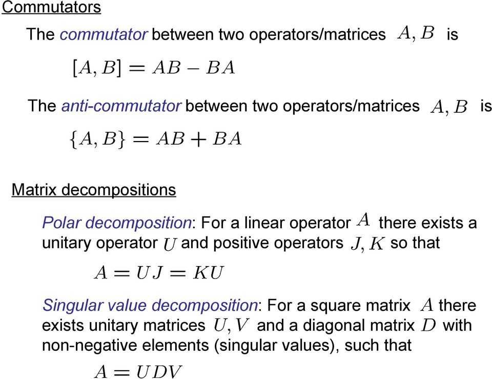 operator and positive operators there exists a so that Singular value decomposition: For a square