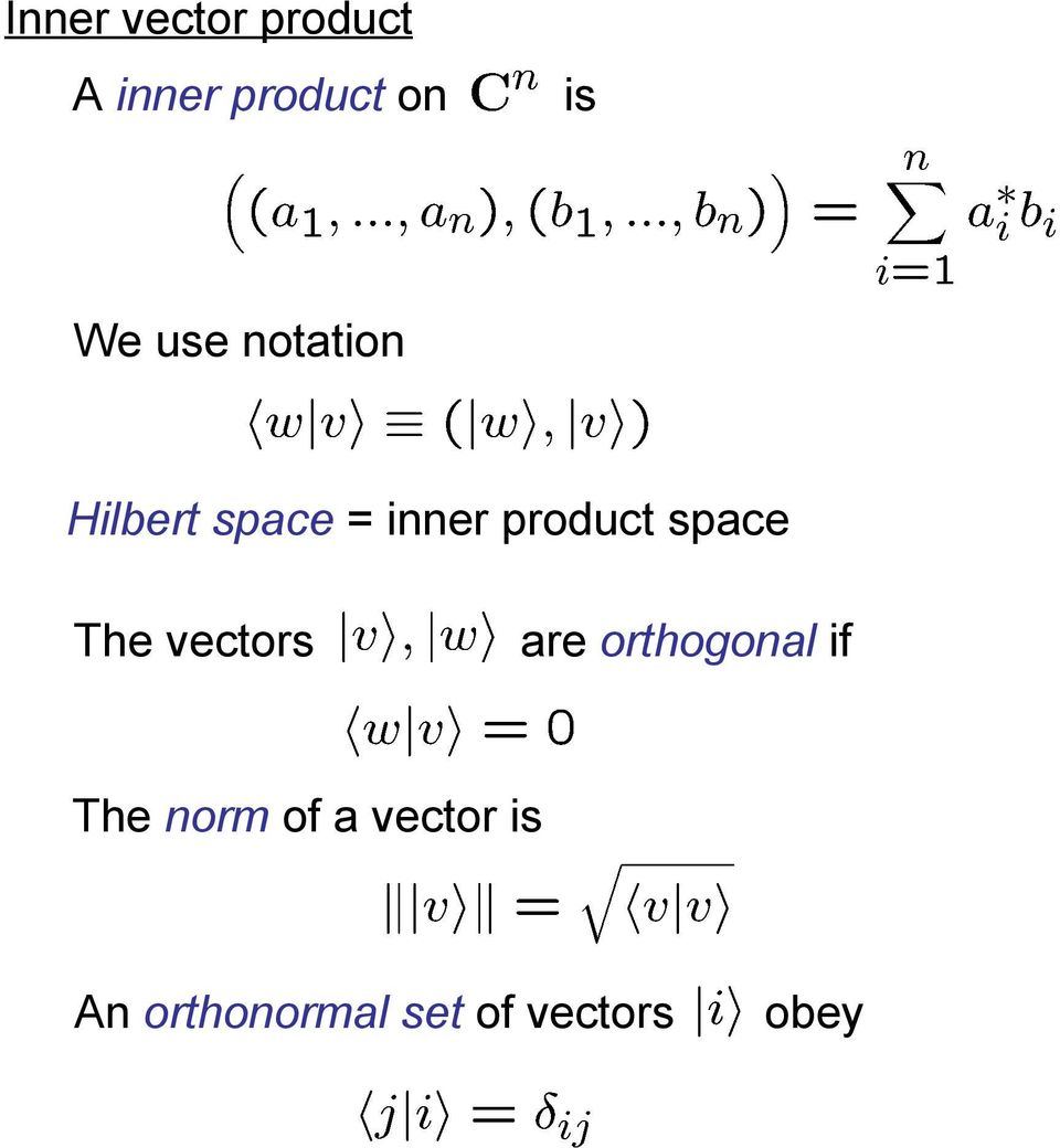 space The vectors are orthogonal if The norm