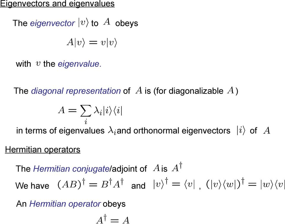 The diagonal representation of in terms of eigenvalues is (for