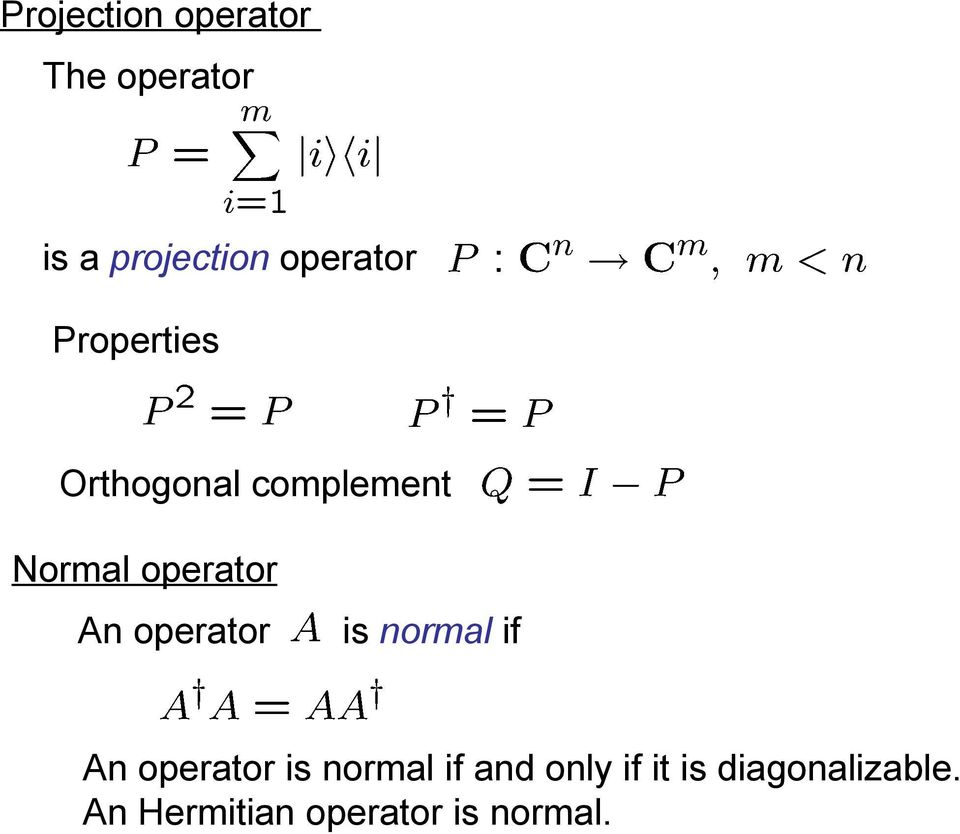 operator An operator is normal if An operator is normal