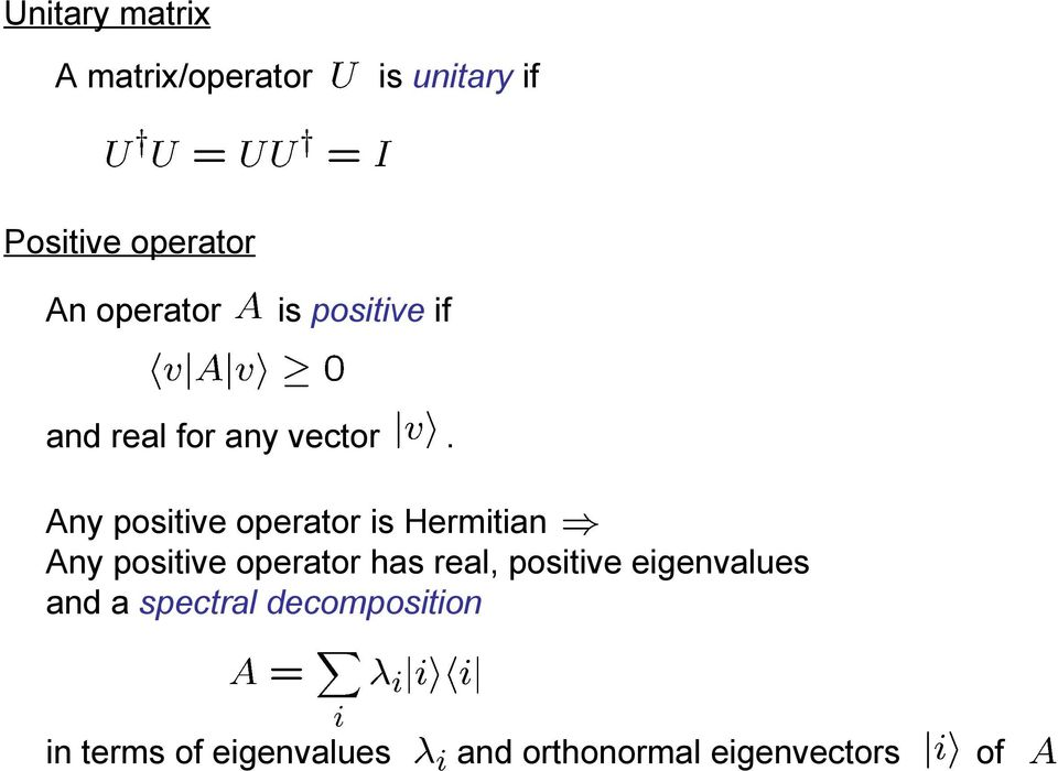 Any positive operator is Hermitian Any positive operator has real,