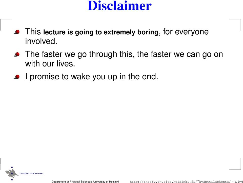 2/46 Disclaimer This lecture is going to extremely boring, for everyone