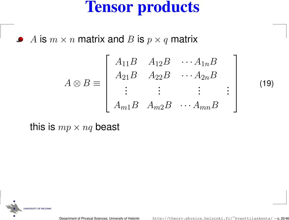 20/46 Tensor products A is m n matrix and B is p q matrix A 11 B