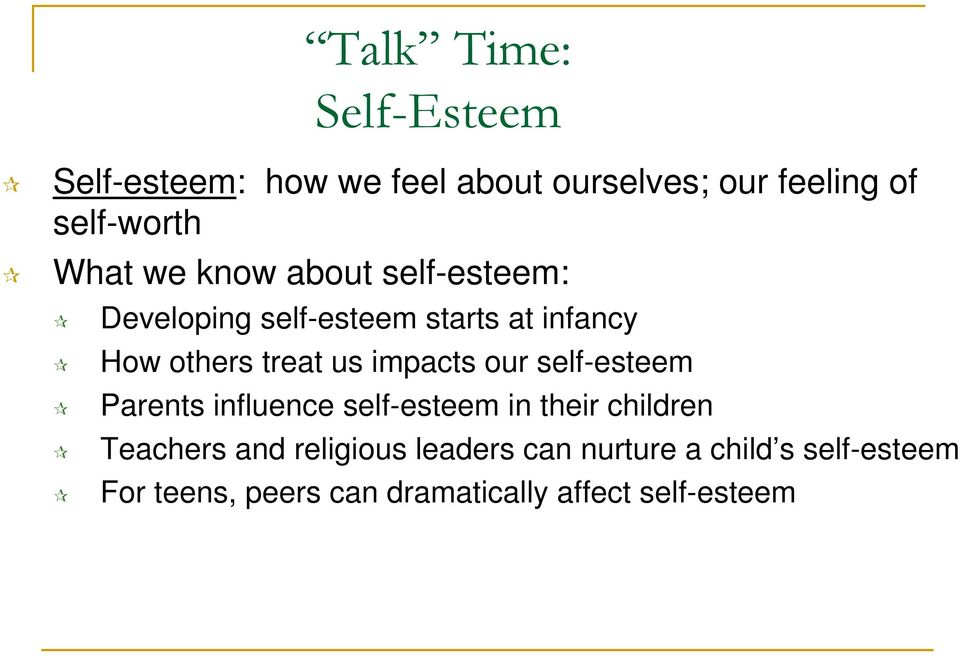 impacts our self-esteem Parents influence self-esteem in their children Teachers and