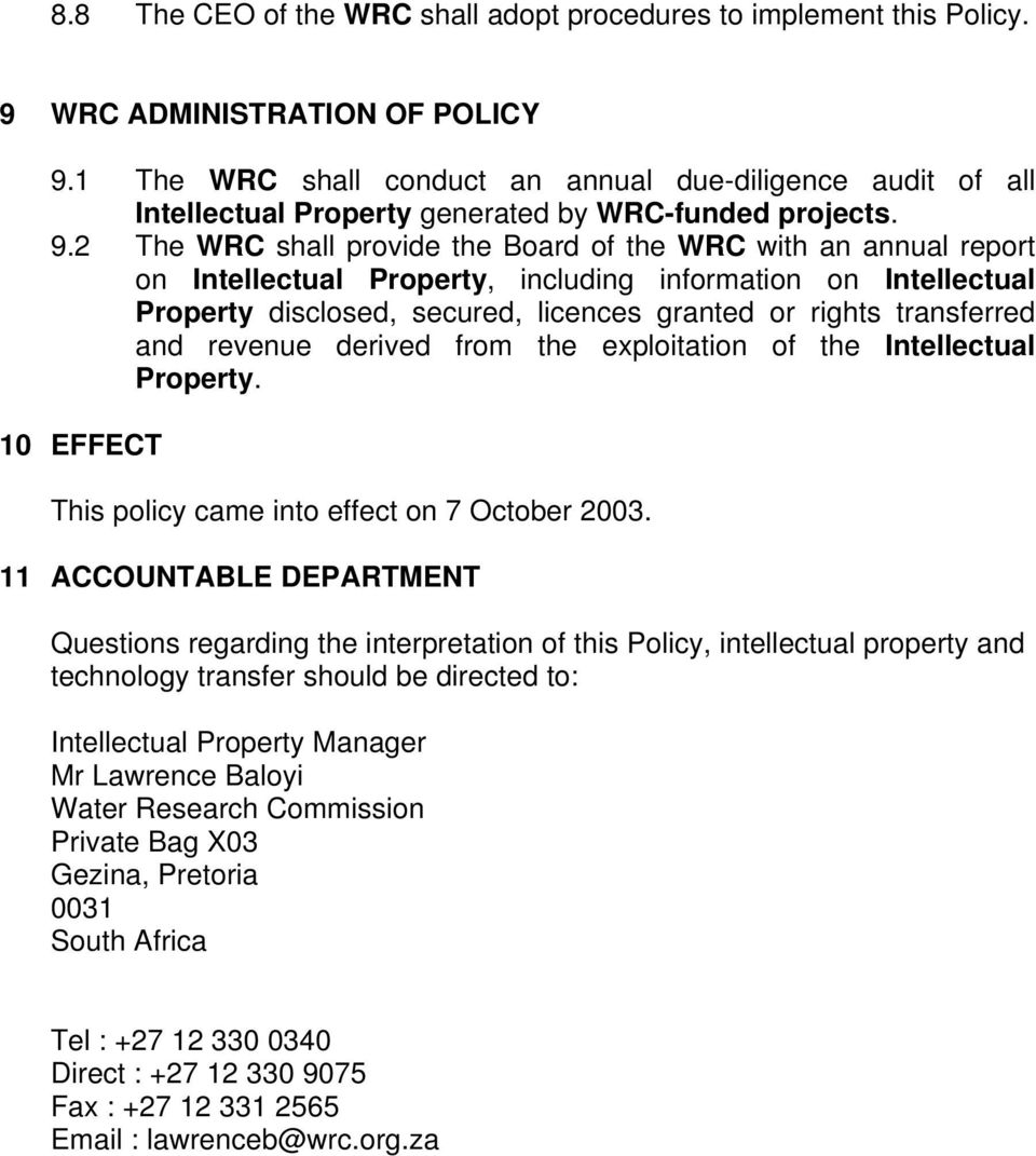 2 The WRC shall provide the Board of the WRC with an annual report on Intellectual Property, including information on Intellectual Property disclosed, secured, licences granted or rights transferred