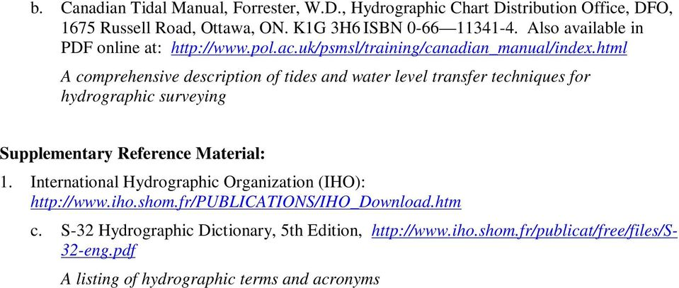 html A comprehensive description of tides and water level transfer techniques for hydrographic surveying Supplementary Reference Material: 1.