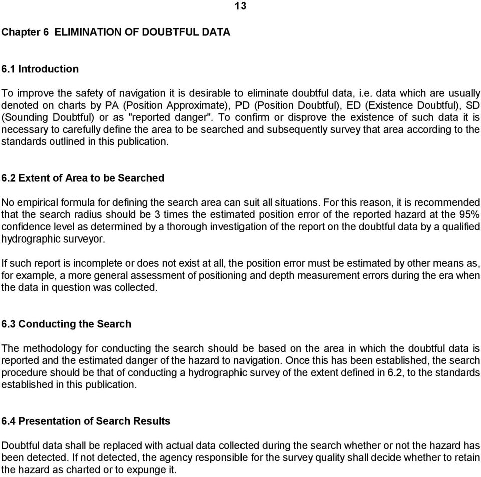 6.2 Extent of Area to be Searched No empirical formula for defining the search area can suit all situations.