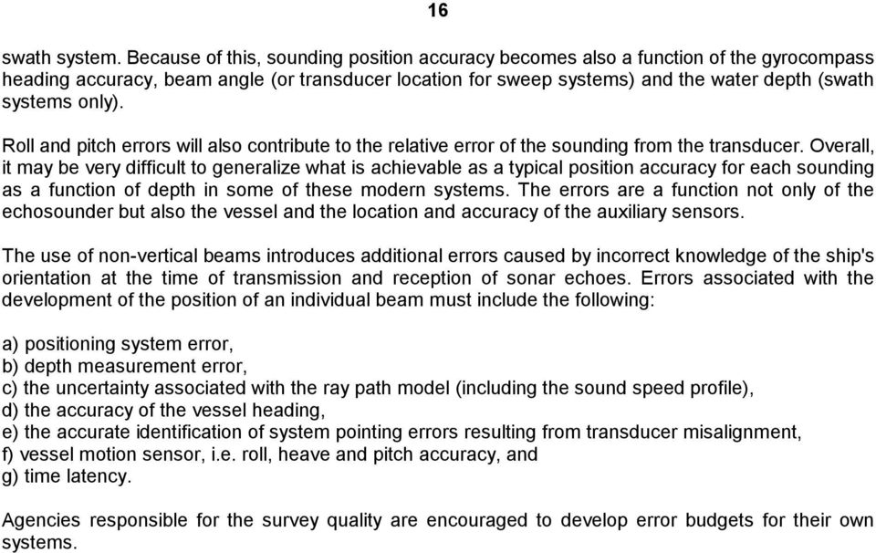 Roll and pitch errors will also contribute to the relative error of the sounding from the transducer.